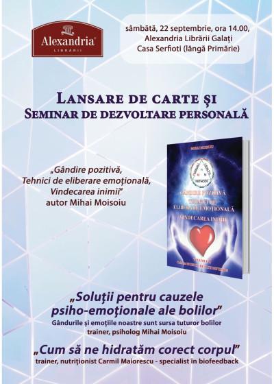 Lansare de carte și seminar gratuit la Galați: Gândire pozitivă. Tehnici de eliberare emoțională