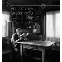 Maramureș - Țara Lemnului