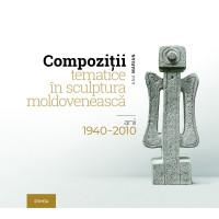 Compoziţii tematice în sculptura moldovenească: anii 1940–2010