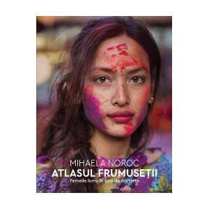 Atlasul frumuseții. Femeile lumii în 500 de portrete