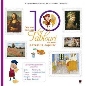 Cele mai frumoase 10 tablouri din lume povestite copiilor - Larousse