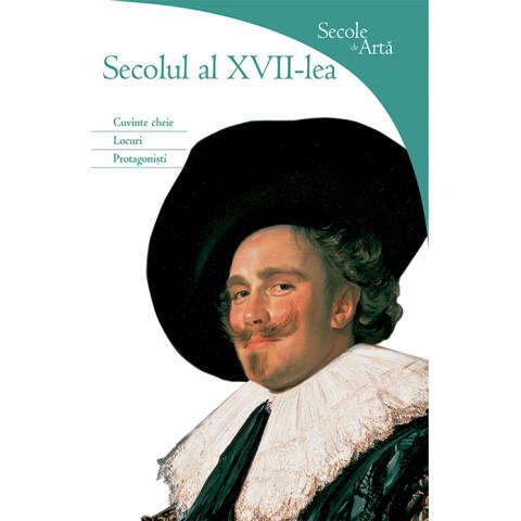 Secole de Artă - Secolul al XVII lea