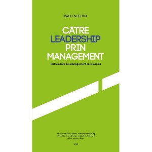 Către leadership prin management