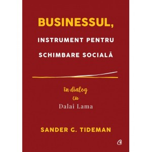 Businessul, instrument pentru schimbare socială. În dialog cu Dalai Lama