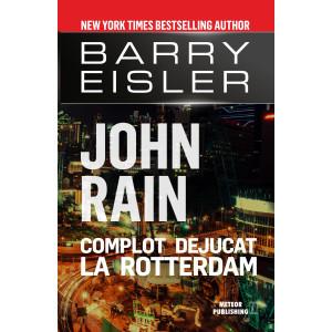John Rain. Complot dejucat la Rotterdam