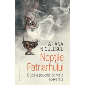 Nopțile Patriarhului. După o poveste de viață adevărată