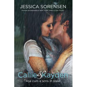 Callie&Kayden. Așa cum e scris în stele