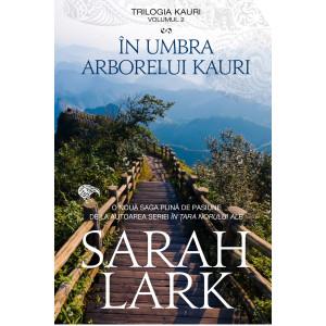 În umbră arborelui Kauri. Volumul 2 din trilogia KAURI
