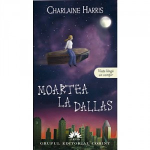 Moartea la Dallas (Vampirii Sudului, Vol. 2)