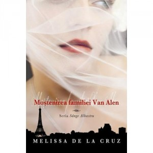 Moștenirea familiei Van Alen (Sânge Albastru, vol. 4)