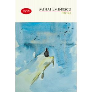 Proză. Mihai Eminescu. Carte pentru toți. Vol 255