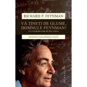 Vă ţineţi de glume, domnule Feynman!