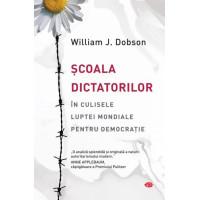 Școala dictatorilor. În culisele luptei mondiale pentru democrație