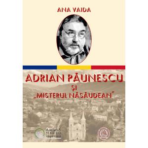 """Adrian Păunescu şi """"Misterul Năsăudean"""""""