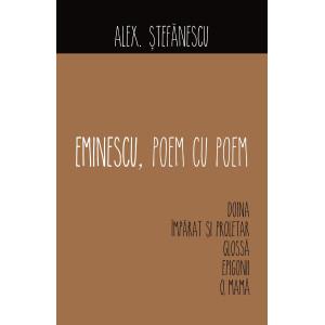 Eminescu, poem cu poem. Doina. Împărat și proletar. Glossa. Epigonii. O, mama