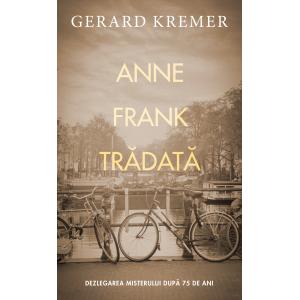Anne Frank trădată