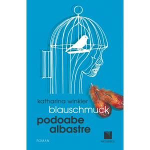 Blauschmuck. Podoabe Albastre (ediţie bilingvă)
