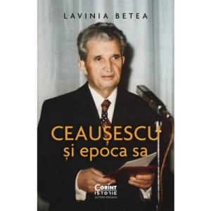 Ceaușescu și epoca sa