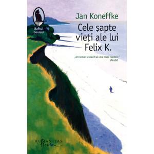 Cele şapte vieţi ale lui Felix K.