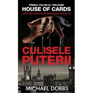 House of cards. Vol.1: Culisele puterii