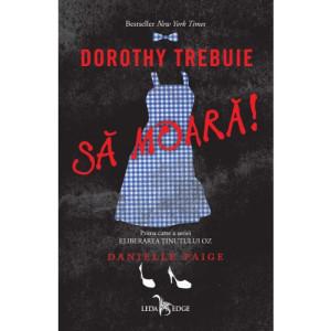 Eliberarea ținutului Oz. Dorothy trebuie să moară! Vol. 1
