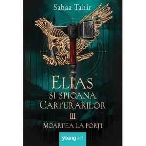 Elias şi spioana Cărturarilor III. Moartea la porți