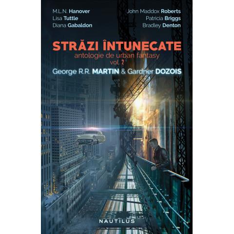 Străzi întunecate (antologie de urban fantasy, vol. 2)