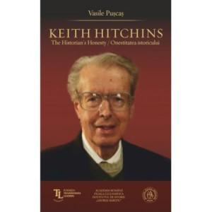 Keith Hitchins: The Historian's Honesty / Onestitatea istoricului