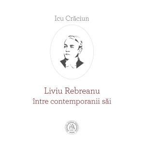 Liviu Rebreanu între contemporanii săi