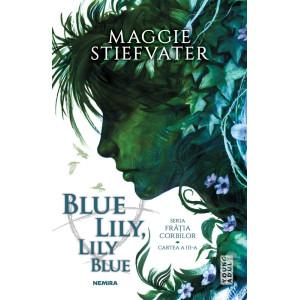 Blue Lily, Lily Blue (Seria Frăția Corbilor, partea a III-a)