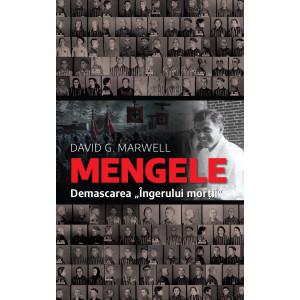 Mengele. Demascarea Îngerului morții