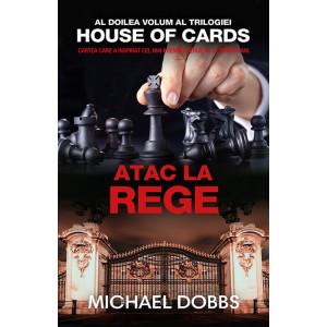 Atac la rege  (Vol. 2 al trilogiei House of Cards)