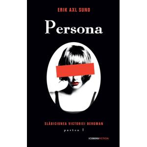 Persona - Slăbiciunea Victoriei Bergman - partea I