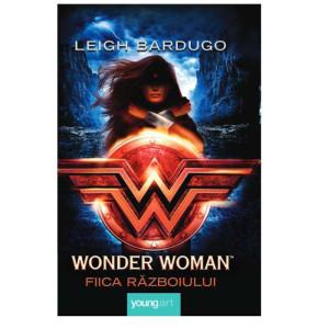 Wonder Woman. Fiica Războiului