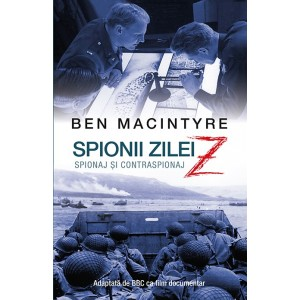 Spionii zilei Z. Spionaj și contraspionaj