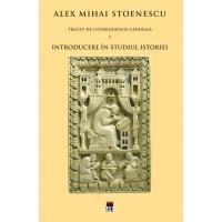 Tratat de istoriografie generală vol.1: Introducere în studiul istoriei