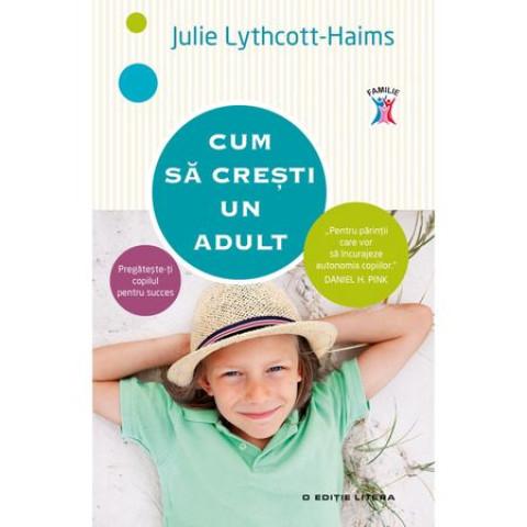 Cum să crești un adult