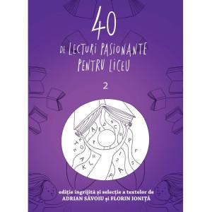 40 de lecturi pasionante pentru liceu. Vol. 2