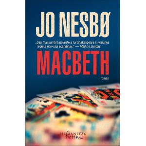 Macbeth. Macbeth de William Shakespeare reimaginat