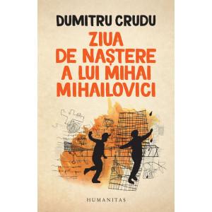 Ziua de naștere a lui Mihai Mihailovici