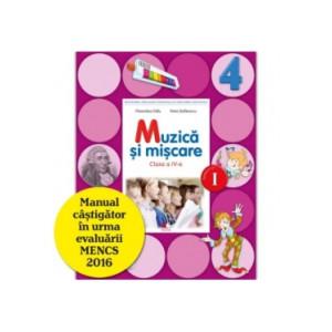 Muzică și mișcare. Manual. Clasa a IV-a (semestrul I+II)