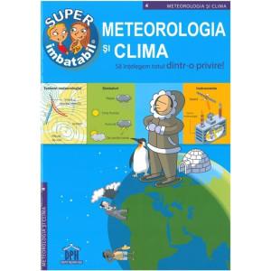 Super imbatabil - 4 - Meteorologia si clima