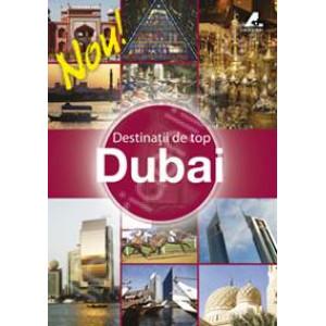 Dubai - Destinații de top. Ghid turistic