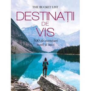 Destinații de vis - 500 de aventuri mari și mici