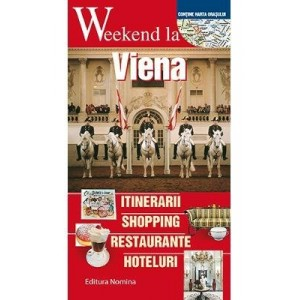 Weekend la Viena. Ghid turistic