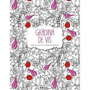 Grădina de vis. Carte de colorat și activități antistres