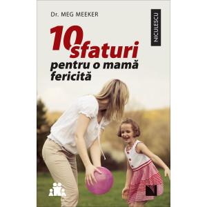 10 sfaturi pentru o mamă fericită