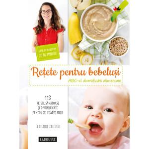 Rețete pentru bebeluși. ABC-ul diversificării alimentare