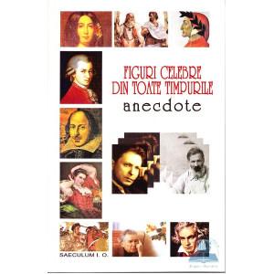 Figuri celebre din toate timpurile - Anecdote