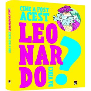 Cine a fost acest... Leonardo Da Vinci?